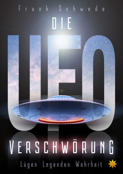 Die UFO Verschwörung - Lügen Legenden Wahrheit