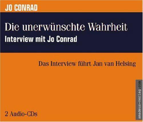 CD: Die unerwünschte Wahrheit - Interview mit Jo Conrad