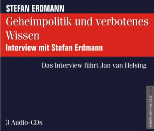 Geheimpolitik und verbotenes Wissen - Interview mit Stefan Erdmann CD