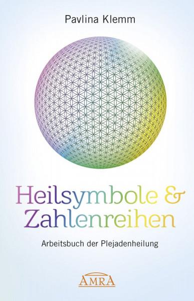 Heilsymbole & Zahlenreihen - Arbeitsbuch der Plejadenheilung