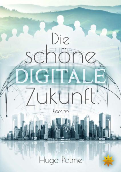 Die schöne digitale Zukunft