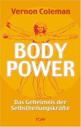 Bodypower - Das Geheimnis der Selbstheilungskräfte
