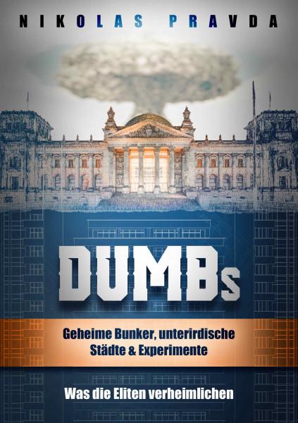 DUMBs: Geheime Bunker, unterirdische Städte und Experimente