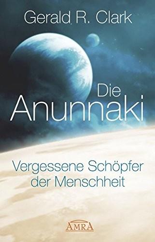 Die Anunnaki - Vergessene Schöpfer der Menschheit
