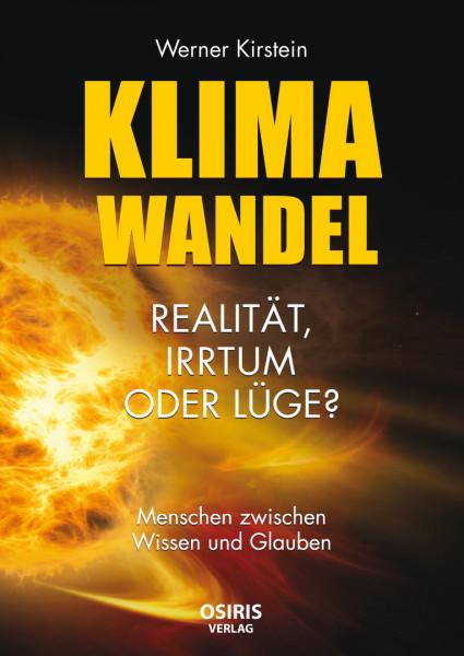Klimawandel - Realität, Irrtum oder Lüge