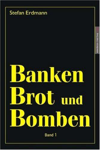 Banken, Brot und Bomben Band 1 (Mängelexemplar)