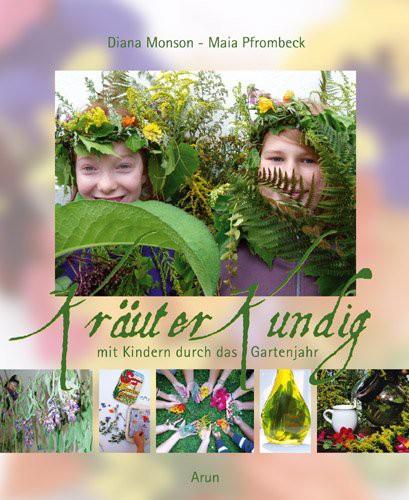 Kräuterkundig - Mit Kindern durch das Gartenjahr