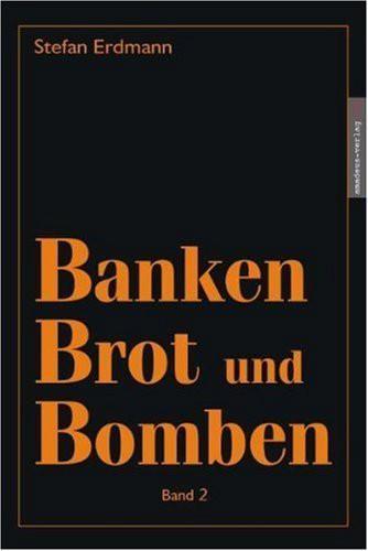 Banken, Brot und Bomben 2