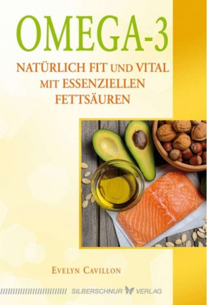 Omega-3 - Natürlich fit und vital mit essenziellen Fettsäuren