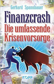 Finanzcrash - Die umfassende Krisenvorsorge