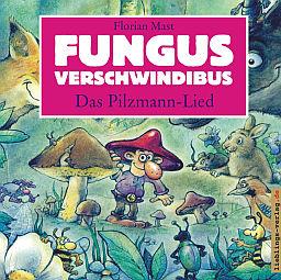 Fungus-Verschwindibus-Das-Pilzmann-Lied-256