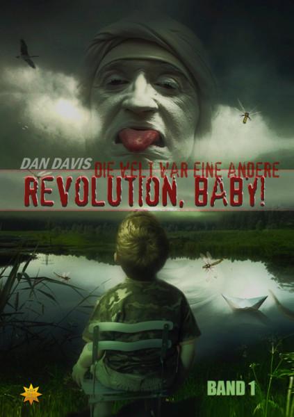 REVOLUTION, BABY! - Die Welt war eine andere Band 1