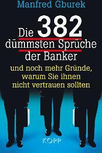 Die 382 dümmsten Sprüche der Banker