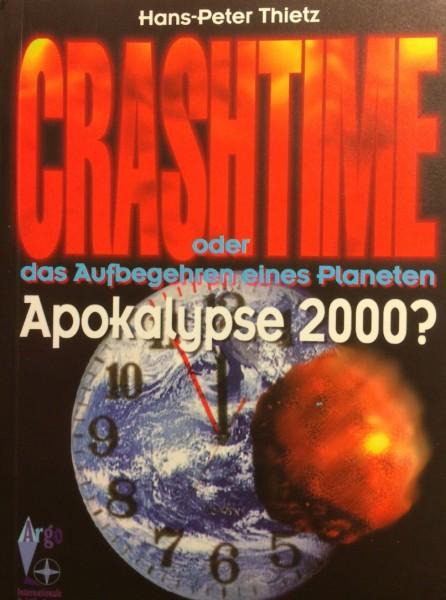 Crashtime oder das Aufbegehren eines Planeten. Apokalypse 2000?