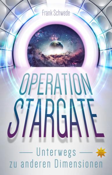 Operation Stargate - Unterwegs zu anderen Dimensionen
