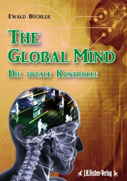 The Global Mind - Die totale Kontrolle