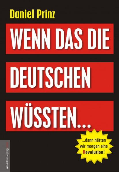 Wenn das die Deutschen wüssten...dann hätten wir morgen eine (R)evolution