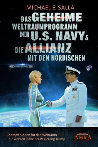 Das geheime Weltraumprogramm der U.S. Navy & die Allianz mit den Nordischen