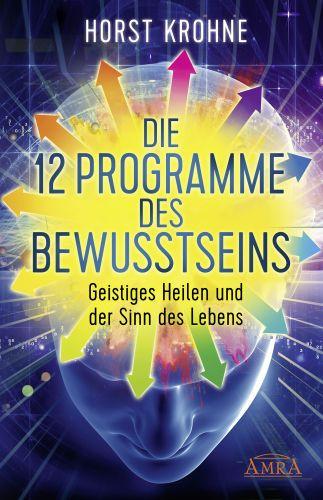 Die 12 Programme des Bewusstseins