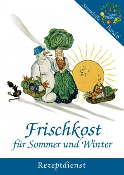 Frischkost für Sommer und Winter